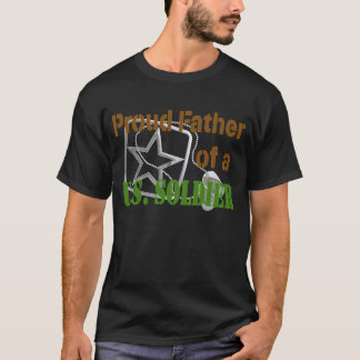 Proud Father of a U.S. Soldier T-Shirt