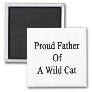 Proud Father Of A Wild Cat 2 Inch Square Magnet