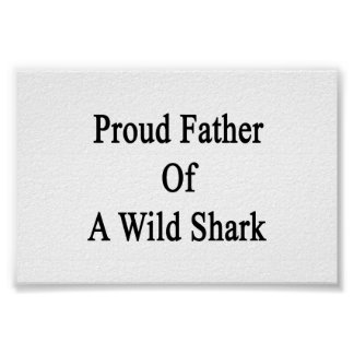 Proud Father Of A Wild Shark Poster