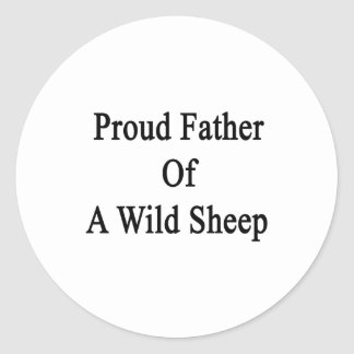 Proud Father Of A Wild Sheep Round Sticker
