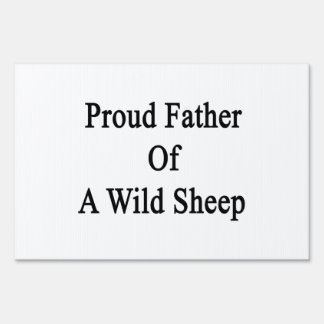 Proud Father Of A Wild Sheep Yard Signs