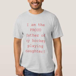 Proud Father of hockey daughter Shirts