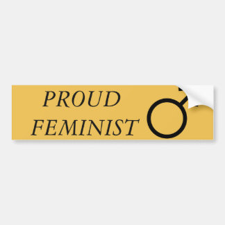 PROUD Feminist Bumper Sticker Car Bumper Sticker