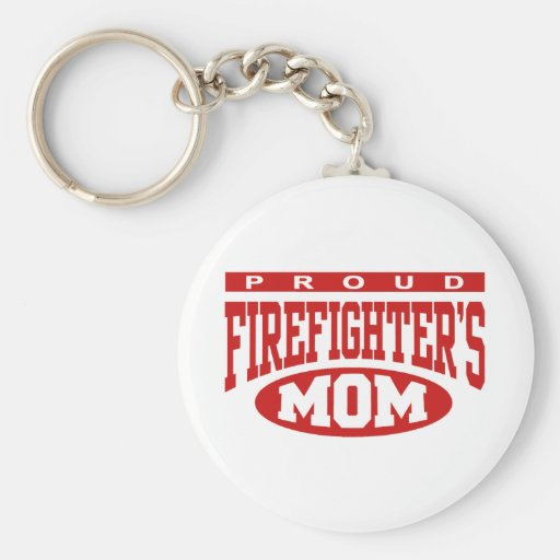 Proud Firefighter's Mom Keychains
