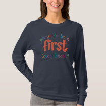 Proud First Grade Teacher Ladies Long Sleeve T-Shirt