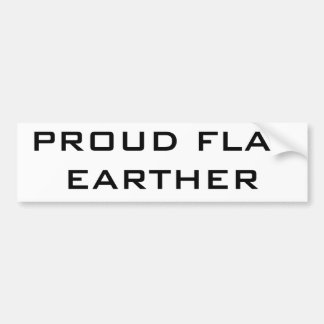 PROUD FLAT EARTHER BUMPER STICKER