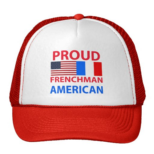 Proud Frenchman American Hat