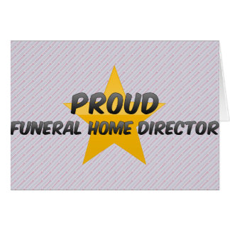 Proud Funeral Home Director Greeting Card