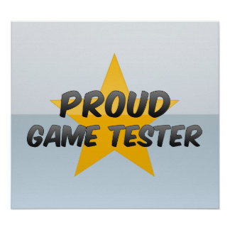Proud Game Tester Posters
