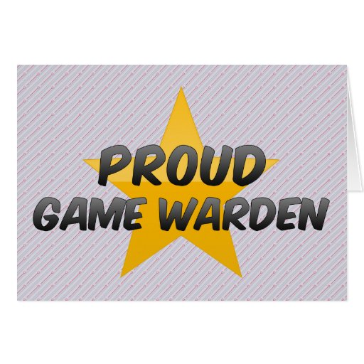 Proud Game Warden Greeting Cards