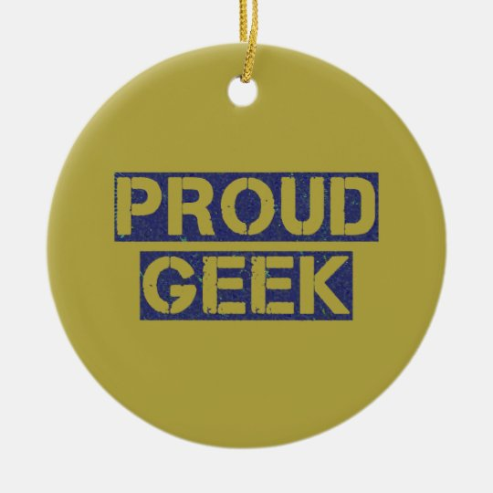 Proud Geek Ceramic Ornament