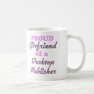 Proud Girlfriend of a Desktop Publisher Coffee Mug