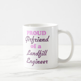 Proud Girlfriend of a Landfill Engineer Classic White Coffee Mug