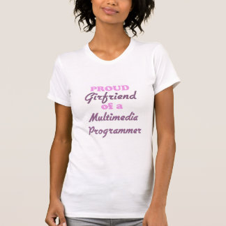 Proud Girlfriend of a Multimedia Programmer Tee Shirt