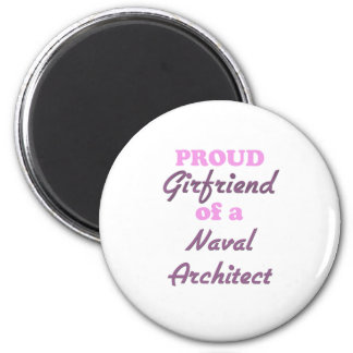 Proud Girlfriend of a Naval Architect 2 Inch Round Magnet