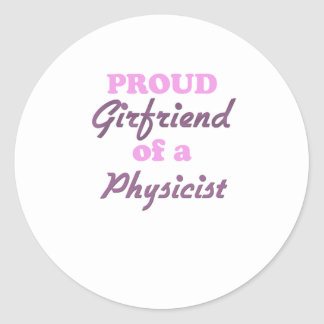 Proud Girlfriend of a Physicist Classic Round Sticker