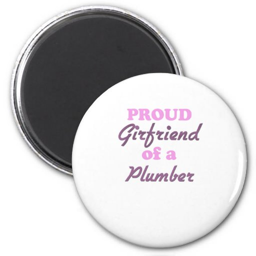 Proud Girlfriend of a Plumber 2 Inch Round Magnet