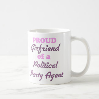 Proud Girlfriend of a Political Party Agent Classic White Coffee Mug