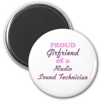 Proud Girlfriend of a Radio Sound Technician 2 Inch Round Magnet