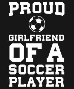 Soccer Girlfriend T Shirts T Shirt Design Printing Zazzle