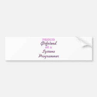 Proud Girlfriend of a Systems Programmer Car Bumper Sticker