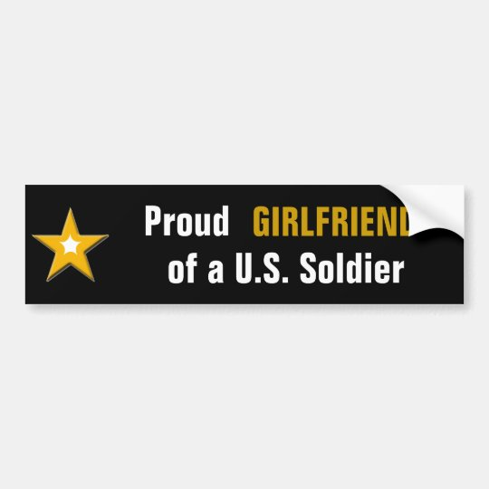 Proud Girlfriend of a US Soldier Bumper Sticker