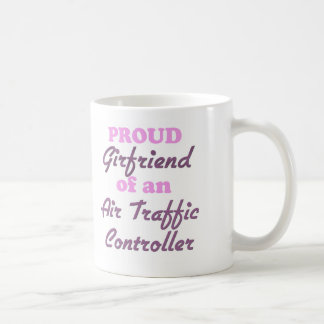 Proud Girlfriend of an Air Traffic Controller Coffee Mug