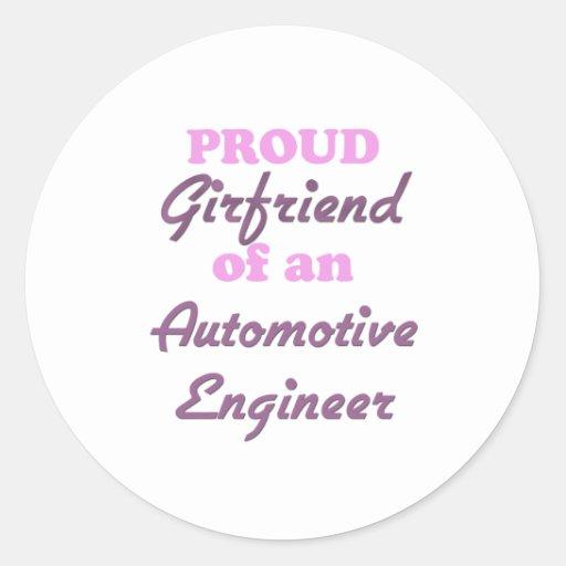 Proud Girlfriend of an Automotive Engineer Round Sticker