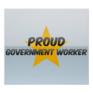 Proud Government Worker Posters