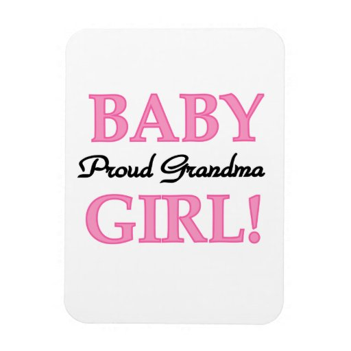 Proud Grandma Baby Girl Gifts Magnets