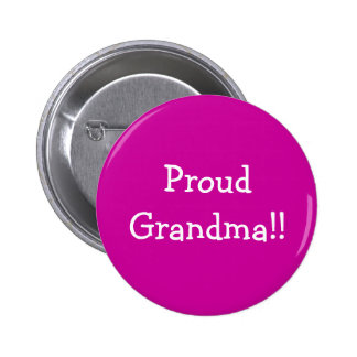 Proud Grandma!! 2 Inch Round Button