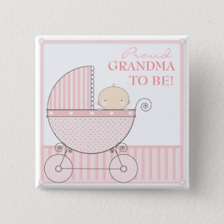 Proud Grandma to Be Sweet Baby Girl Pink Carriage Button