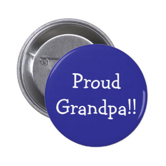 Proud Grandpa!! Pinback Button
