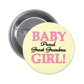 Proud Great Grandma Baby Girl Tshirts and Gifts Pinback Button