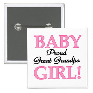 Proud Great Grandpa of Girl T-shirts and Gifts Pinback Button