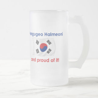 Proud Hangugeo Halmeoni (Grandma) Frosted Glass Beer Mug