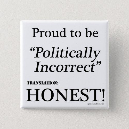 Proud  Honest Button