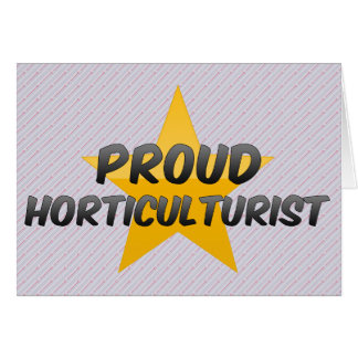 Proud Horticulturist Greeting Card