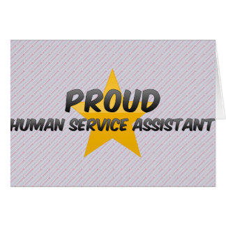 Proud Human Service Assistant Greeting Card