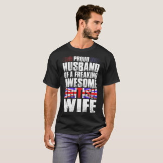 Proud Husband Of A Freaking Awesome British Wife T-Shirt