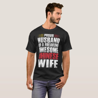 Proud Husband Of A Freaking Awesome Chinese Wife T-Shirt