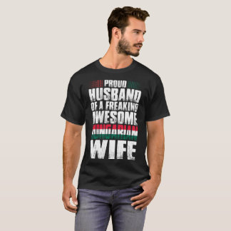 Proud Husband Of A Freaking Awesome Hungarian Wife T-Shirt