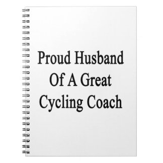 Proud Husband Of A Great Cycling Coach Notebooks