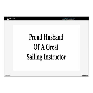 Proud Husband Of A Great Sailing Instructor Skin For Laptop