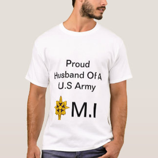 Proud Husband Of A U.S Army, M.I T-Shirt