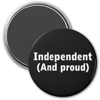 Proud Independent Magnet