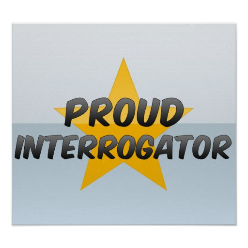 Proud Interrogator Poster