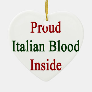 Proud Italian Blood Inside Ceramic Ornament