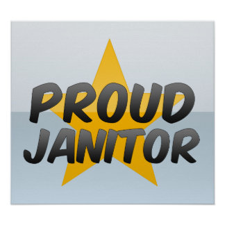 Proud Janitor Posters