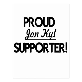 Proud Jon Kyl Supporter! Postcard